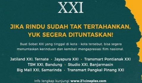 Ini Dia Bioskop-Bioskop Jaringan Cinema XXI yang Sudah Buka Kembali