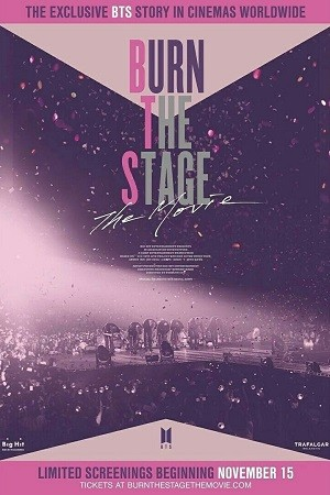 Film Burn The Stage The Movie 2018