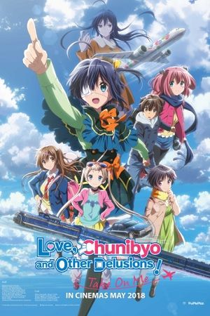 LOVE, CHUNIBYO & OTHER DELUSIONS THE MOVIE: TAKE ME ON